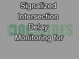 Signalized Intersection Delay Monitoring for
