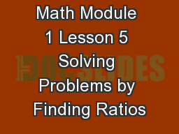 Math Module 1 Lesson 5 Solving Problems by Finding Ratios PowerPoint Presentation, PPT - DocSlides
