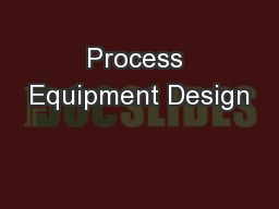 Process Equipment Design PowerPoint Presentation, PPT - DocSlides