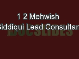 1 2 Mehwish Siddiqui Lead Consultant PowerPoint Presentation, PPT - DocSlides