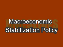 Macroeconomic Stabilization Policy
