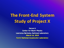 The Front-End System Study of Project X PowerPoint Presentation, PPT - DocSlides