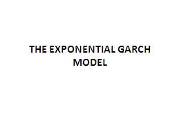 THE EXPONENTIAL GARCH MODEL