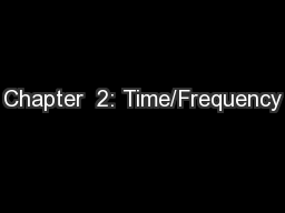 Chapter  2: Time/Frequency