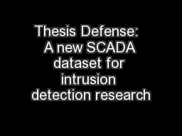 Thesis Defense:  A new SCADA dataset for intrusion detection research