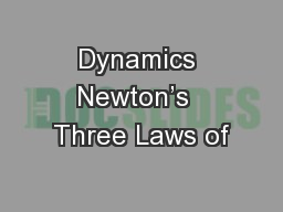 Dynamics Newton's  Three Laws of