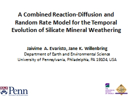 A Combined Reaction-Diffusion and Random Rate Model for the Temporal Evolution of Silicate Mineral PowerPoint Presentation, PPT - DocSlides
