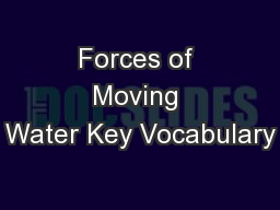Forces of Moving Water Key Vocabulary