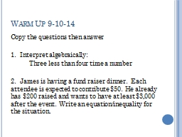 Warm Up 9-10-14 Copy the questions then answer PowerPoint Presentation, PPT - DocSlides