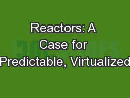 Reactors: A Case for Predictable, Virtualized