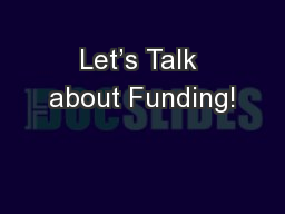 Let�s Talk about Funding!