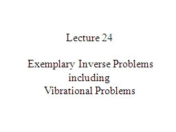 Lecture 24  Exemplary Inverse Problems PowerPoint PPT Presentation