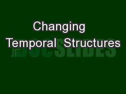 Changing  Temporal  Structures