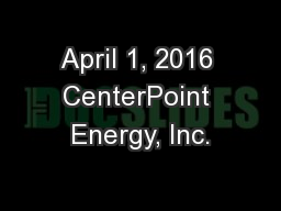 April 1, 2016 CenterPoint Energy, Inc.