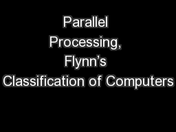 Parallel Processing, Flynn's Classification of Computers