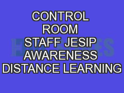 CONTROL ROOM STAFF JESIP AWARENESS DISTANCE LEARNING