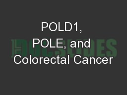 POLD1, POLE, and Colorectal Cancer