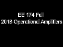 EE 174 Fall 2018 Operational Amplifiers