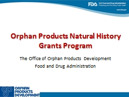 Orphan Products Natural History Grants Program PowerPoint Presentation, PPT - DocSlides