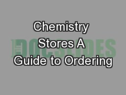 Chemistry Stores A Guide to Ordering