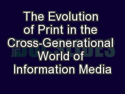 The Evolution of Print in the Cross-Generational World of Information Media