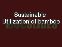 Sustainable Utilization of bamboo PowerPoint Presentation, PPT - DocSlides
