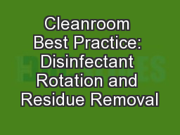 Cleanroom Best Practice: Disinfectant Rotation and Residue Removal
