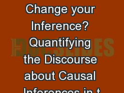 What would it take to Change your Inference? Quantifying the Discourse about Causal Inferences in t