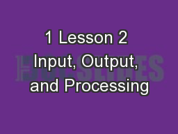 1 Lesson 2 Input, Output, and Processing