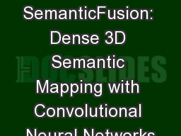 SemanticFusion: Dense 3D Semantic Mapping with Convolutional Neural Networks PowerPoint PPT Presentation