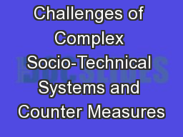 The Challenges of Complex Socio-Technical Systems and Counter Measures