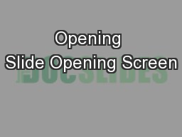 Opening Slide Opening Screen