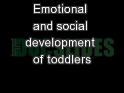 Emotional and social development of toddlers