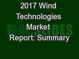 2017 Wind Technologies Market Report: Summary