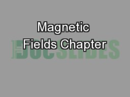 Magnetic Fields Chapter