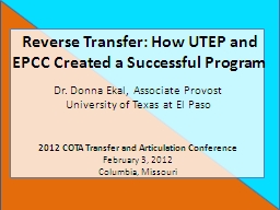Reverse Transfer: How UTEP and EPCC Created a Successful Program PowerPoint Presentation, PPT - DocSlides