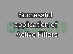 Successful application of Active Filters