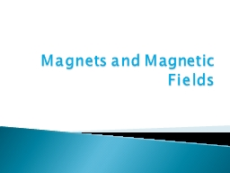 Magnets and Magnetic Fields PowerPoint Presentation, PPT - DocSlides