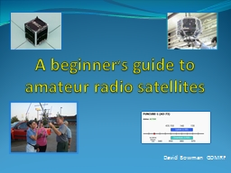 A beginner � s guide to amateur radio satellites