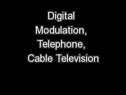 Digital Modulation, Telephone, Cable Television PowerPoint Presentation, PPT - DocSlides