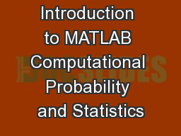 Introduction to MATLAB Computational Probability and Statistics