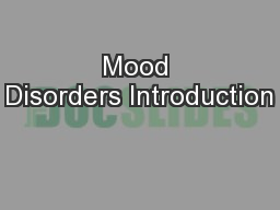 Mood Disorders Introduction PowerPoint Presentation, PPT - DocSlides
