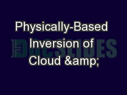 Physically-Based Inversion of Cloud & PowerPoint Presentation, PPT - DocSlides