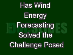 Has Wind Energy Forecasting Solved the Challenge Posed PowerPoint Presentation, PPT - DocSlides
