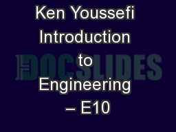 Ken Youssefi Introduction to Engineering – E10