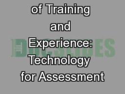 Assessment of Training and Experience: Technology  for Assessment PowerPoint Presentation, PPT - DocSlides