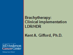 Brachytherapy : Clinical implementation LDR/HDR