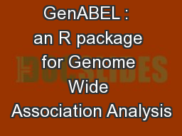 GenABEL :  an R package for Genome Wide Association Analysis PowerPoint Presentation, PPT - DocSlides