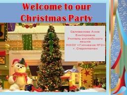 Welcome to our  Christmas Party