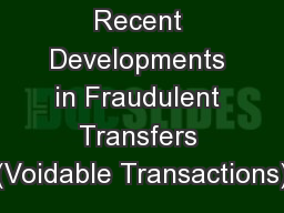 Recent Developments in Fraudulent Transfers (Voidable Transactions)